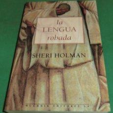 Libros de segunda mano: LA LENGUA ROBADA / SHERI HOLMAN (LIBRO COMO NUEVO). Lote 216638522