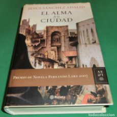 Libros de segunda mano: EL ALMA DE LA CIUDAD / JESÚS SÁNCHEZ ADALID (LIBRO COMO NUEVO). Lote 216746780