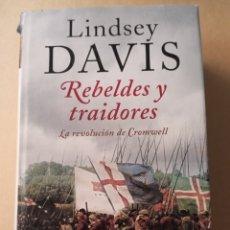 Libros de segunda mano: REBELDES Y TRAIDORES LINDSEY DAVIS EDHASA 2012. Lote 216811122