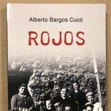 Libros de segunda mano: ROJOS. ALBERTO BARGOS CUCÓ. EDICIONES BETA 2012. COMO NUEVO.. Lote 216974007