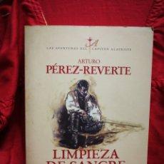 Libros de segunda mano: LIMPIEZA DE SANGRE, LAS AVENTURAS DEL CAPITÁN ALATRISTE- ARTURO PÉREZ REVERTE, ED.ALFAGUARA.. Lote 217271701