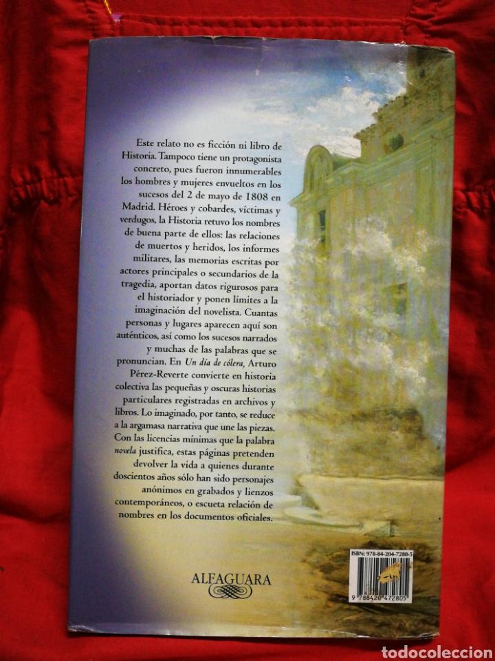 Libros de segunda mano: UN DÍA DE CÓLERA- ARTURO PÉREZ REVERTE, EDITORIAL ALFAGUARA+ PLANO MADRID 1808.COMPLETO! - Foto 2 - 217272021