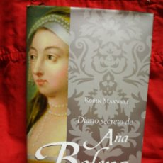 Libros de segunda mano: DIARIO SECRETO DE ANA BOLENA- ROBIN MAXWELL, CÍRCULO DE LECTORES.. Lote 217273632