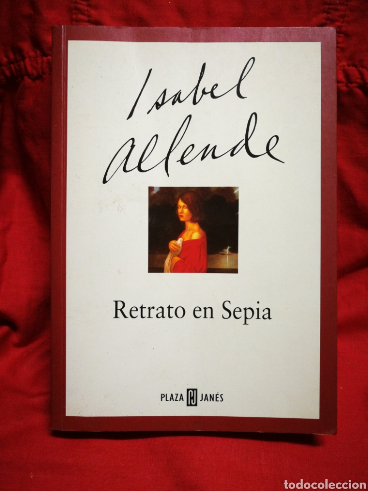 RETRATO EN SEPIA- ISABEL ALLENDE, ED. PLAZA & JANÉS, 2002. (Libros de Segunda Mano (posteriores a 1936) - Literatura - Narrativa - Novela Histórica)