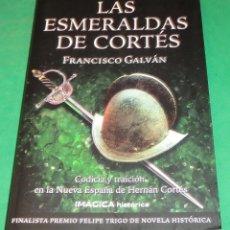 Libros de segunda mano: LAS ESMERALDAS DE CORTÉS / FRANCISCO GALVÁN (COMO NUEVO) VER FOTOS. Lote 217501625