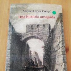 Libros de segunda mano: UNA HISTÒRIA AMAGADA (MIQUEL LÓPEZ CRESPÍ). Lote 217540390