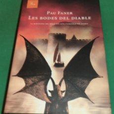 Libros de segunda mano: LES BODES DEL DIABLE / PAU FARNER (LLIBRE COM NOU). Lote 217584451