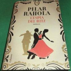 Libros de segunda mano: L´ESPIA DEL RITZ / PILAR RAHOLA (LLIBRE COM NOU)...ACABAT DE COMPRAR. Lote 217584521