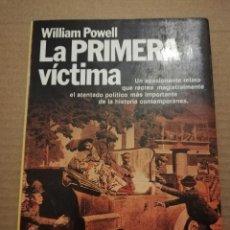 Libros de segunda mano: LA PRIMERA VÍCTIMA (WILLIAM POWELL). Lote 218116110