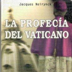 Libros de segunda mano: LA PROFECIA DEL VATICANO - JACQUES NEIRYNCK. Lote 218154738