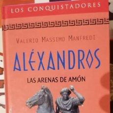 Libros de segunda mano: ALÉXANDROS. LAS ARENAS DE AMÓN - VALERIO MASSIMO MANFREDI - RBA - 2000. Lote 218158291
