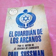 Libros de segunda mano: EL GUARDIÁN DE LOS ARCANOS - PAUL SUSSMAN 2007. Lote 218161240