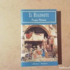 Libros de segunda mano: EL HUGONOTE - PROSPER MÉRIMÉE - VALDEMAR -(M4). Lote 218493221
