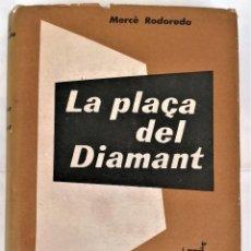 Libros de segunda mano: LITERATURA CATALANA, LIBRO,LA PLAÇA DEL DIAMANT,PRIMERA EDICION AÑO 1962,MERÇE RODOREDA,OBRA MAESTRA. Lote 218513025
