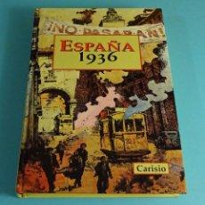 Libros de segunda mano: ESPAÑA 1936. CARISIO FERNÁNDEZ-RODRÍGUEZ MARÍNEZ. Lote 218760633