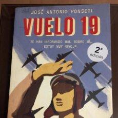Libros de segunda mano: VUELO 19. JOSE ANTONIO PONSETI. Lote 219051288
