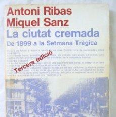 Libros de segunda mano: LIBRO LA CIUTAT CREMADA, ANOTI RIBAS / MIQUEL SANZ, EDITORIAL LAIA, 1976. Lote 219276380