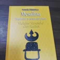 Libros de segunda mano: MESALINA. VIOLAINE VANOYEKE. NOVELA HISTORICA. SALVAT. 1995.. Lote 237548355