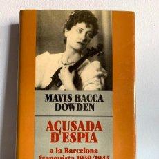 Libros de segunda mano: ACUSADA D'ESPIA - MAVIS BACCA DOWDEN. Lote 220668108
