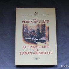 Libros de segunda mano: EL CABALLERO DEL JUBÓN AMARILLO. ARTURO PÉREZ-REVERTE. ALFAGUARA.. Lote 220731948