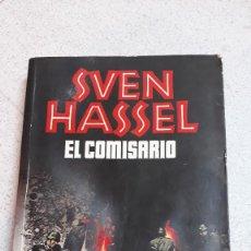 Libros de segunda mano: EL COMISARIO. SVEN HASSEL. NOVELA HISTORICA. Lote 221000510