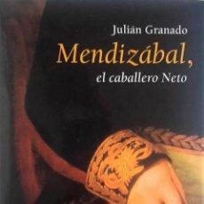 Libros de segunda mano: MENDIZÁBAL,EL CABALLERO NETO - JULIÁN GRANADO. Lote 221418408