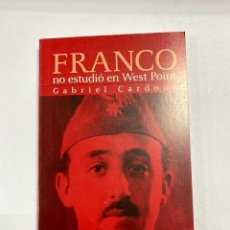 Livros em segunda mão: FRANCO NO ESTUDIO EN WEST POINT. GABRIEL CARDONA. BARCELONA, 2003. PAGS: 191. Lote 259987640