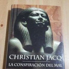 Libros de segunda mano: LA CONSPIRACIÓN DEL MAL. LOS MISTERIOS DE OSIRIS 2 (CHRISTIAN JACQ). Lote 221725293