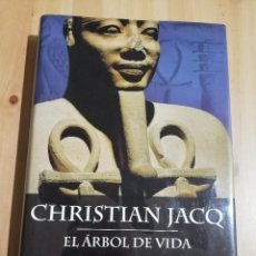 Libros de segunda mano: EL ÁRBOL DE LA VIDA. LOS MISTERIOS DE OSIRIS 1 (CHRISTIAN JACQ). Lote 221725390