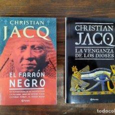 Libros de segunda mano: LOTE 2 LIBROS CHRISTIAN JACQ - LA VENGANZA DE LOS DIOSES & EL FARAON NEGRO. Lote 221922367