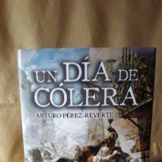 Libros de segunda mano: UN DÍA DE CÓLERA / ARTURO PÉREZ REVERTE. Lote 221945450