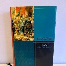Libros de segunda mano: EL MOZÁRABE - JESÚS SÁNCHEZ ADALID. Lote 221950738