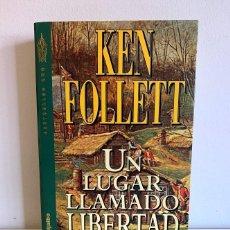 Libros de segunda mano: UN LUGAR LLAMADO LIBERTAD - KEN FOLLETT. Lote 221951930