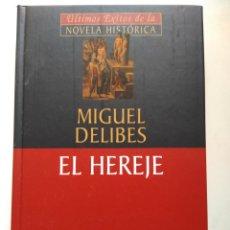 Libros de segunda mano: EL HEREJE/MIGUEL DELIBES. Lote 222226177