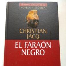 Libros de segunda mano: EL FARAÓN NEGRO/CHRISTIAN JACQ. Lote 222227176