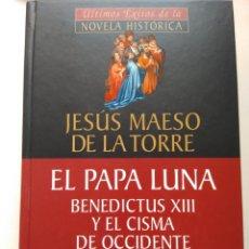 Libros de segunda mano: EL PAPA LUNA/JESÚS MAESO DE LA TORRE. Lote 222227442