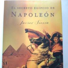 Libros de segunda mano: EL SECRETO EGIPCIO DE NAPOLEÓN/JAVIER SIERRA. Lote 222228117