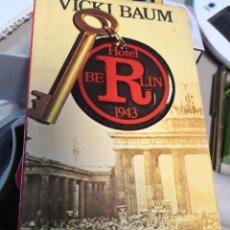 Libros de segunda mano: LIBRO HOTEL BERLIN 1943 VICKI BAUM 1977 ED. PLANETA. Lote 222234856