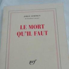 Libros de segunda mano: LE MORT QU'IL FAUT DE JORGE SEMPRÚN. EN FRANCÉS. Lote 222236527