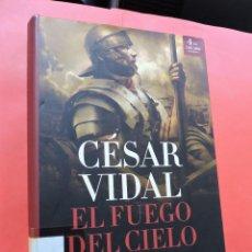 Libros de segunda mano: EL FUEGO DEL CIELO. VIDAL, CÉSAR. 4ª ED. EDICIONES MARTÍNEZ ROCA. MADRID 2006.. Lote 222522765