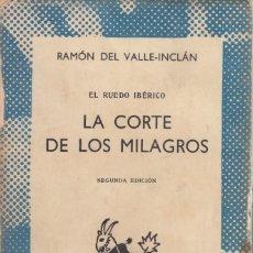 Libros de segunda mano: RAMÓN DEL VALLE-INCLÁN. LA CORTE DE LOS MILAGROS. ESPASA-CALPE, MADRID 1968.. Lote 222593417