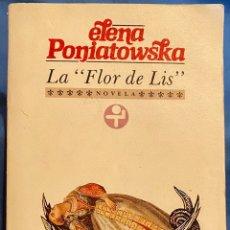 Libros de segunda mano: LA FLOR DE LIS. ELENA PONIATOWSKA. ED. ERA. 1994, EDICIÓN LIMITADA DE 2000 EJEMPLARES.. Lote 222607063
