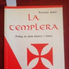 Libros de segunda mano: LA TEMPLERA. FERRAN JUSTE. PRÒL. DE JESÚS MESTRE. LA BUSCA ED. BARCELONA, 1999. 1ERA ED.. Lote 222802698