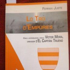 Libros de segunda mano: LO TRO D'EMPÚRIES. FERRAN JUSTE. INTRO VÍCTOR. MORA. LA BUSCA ED. BARCELONA, 1998. 1ERA ED.. Lote 222802950