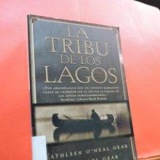 Livres d'occasion: LA TRIBU DE LOS LAGOS. GEAR, KATHLEEN & MICHAEL. EDITORIAL SUMA DE LETRAS. BARCELONA 2000.. Lote 223672191