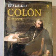 Libros de segunda mano: COLÓN. EL IMPOSTOR ** LUIS MELERO. Lote 223773155