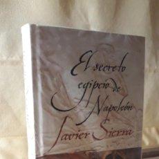 Libros de segunda mano: EL SECRETO EGIPCIO DE NAPOLEÓN / JAVIER SIERRA/ PEDIDO MÍNIMO 5 EUROS. Lote 224009231