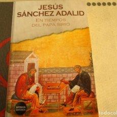 Libros de segunda mano: EN TIEMPOS DEL PAPA SIRIO. Lote 224569181