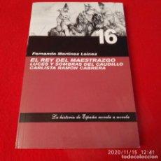Libros de segunda mano: EL REY DEL MAESTRAZGO, DE FERNANDO MARTÍNEZ LAINEZ, 175 PÁGINAS EN RÚSTICA. Lote 224718138