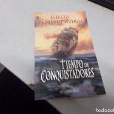 Libros de segunda mano: ALBERTO VAZQUEZ FIGUEROA - TIEMPO DE CONQUISTADORES -DE BOLSILLO. Lote 225260910
